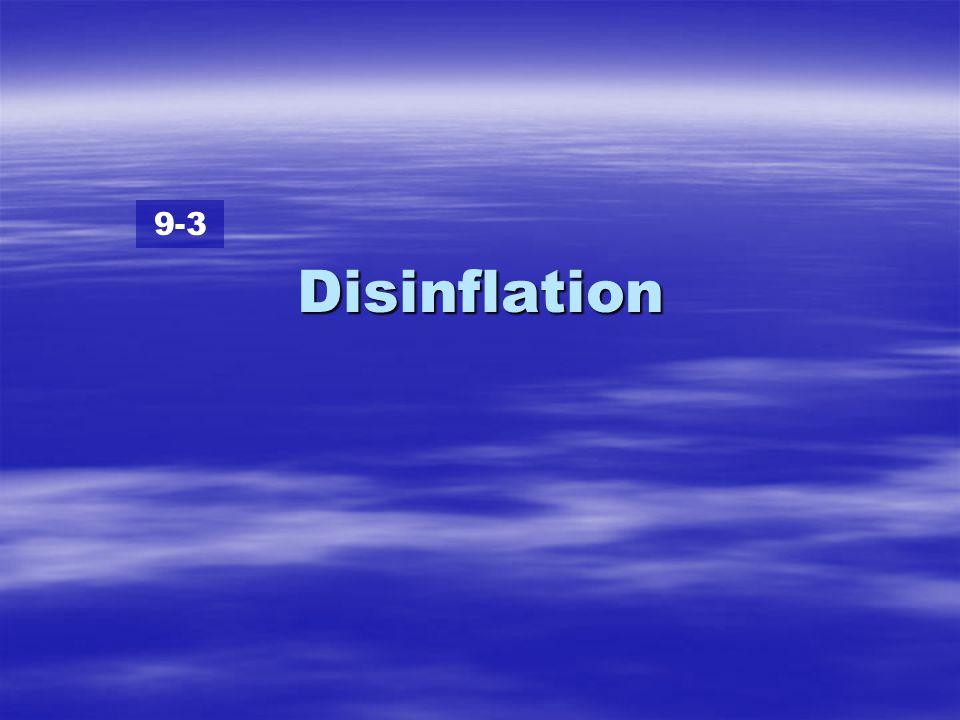 9-3 Disinflation