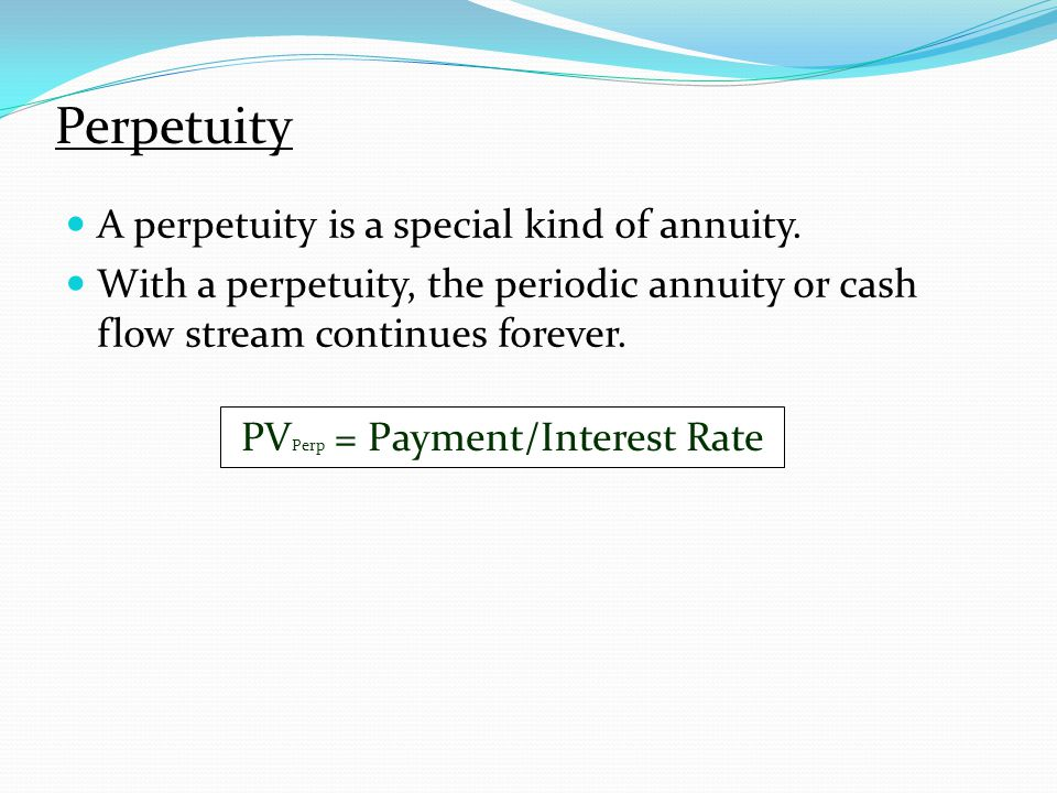 PVPerp = Payment/Interest Rate