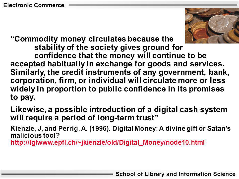 Commodity money circulates because the