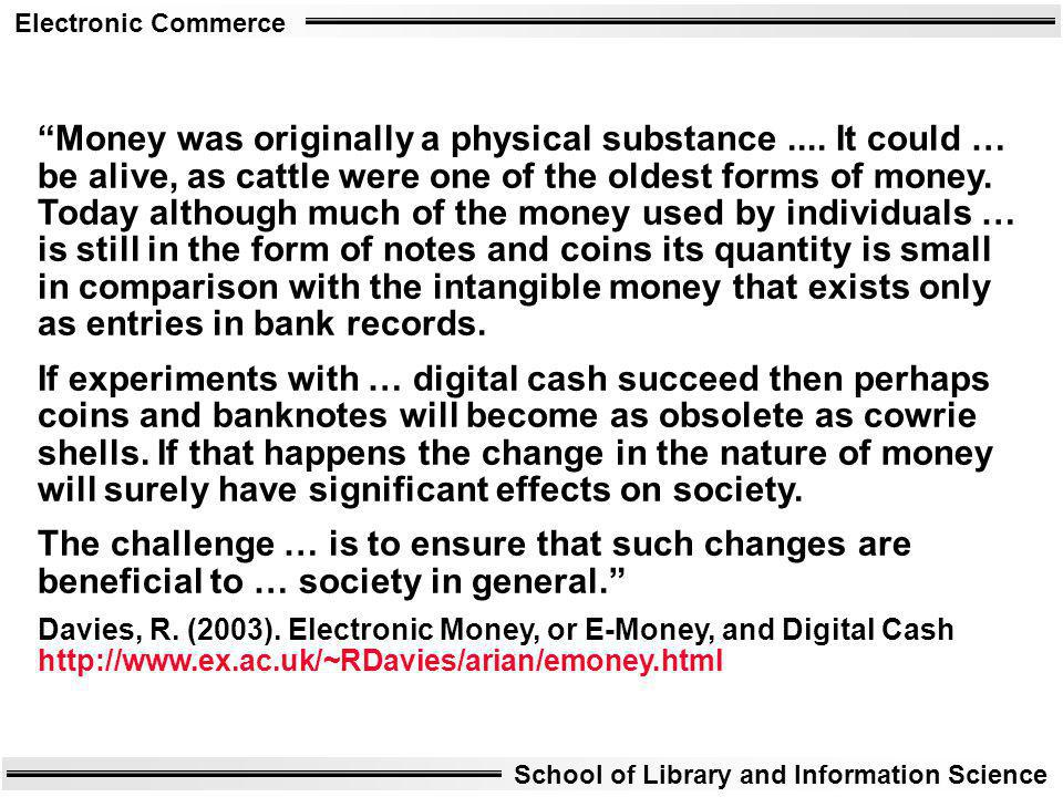 Money was originally a physical substance