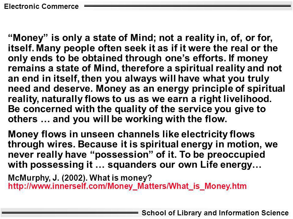 Money is only a state of Mind; not a reality in, of, or for, itself