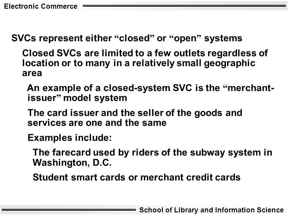 SVCs represent either closed or open systems