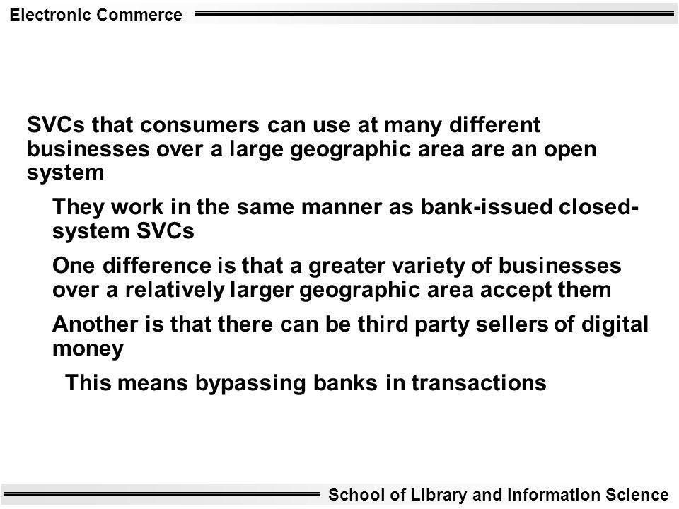 SVCs that consumers can use at many different businesses over a large geographic area are an open system