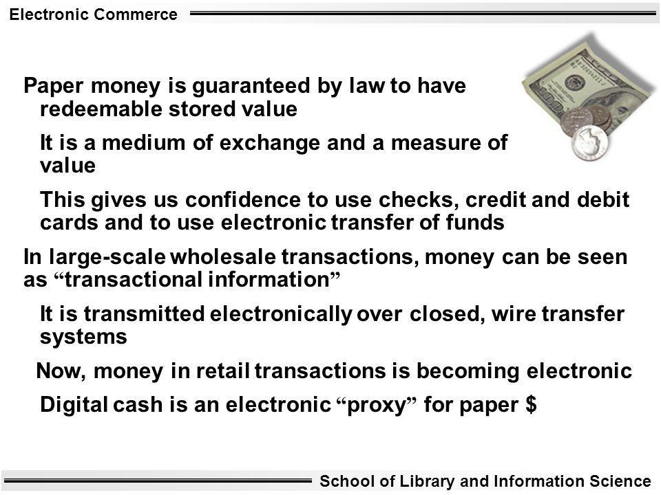 Paper money is guaranteed by law to have redeemable stored value
