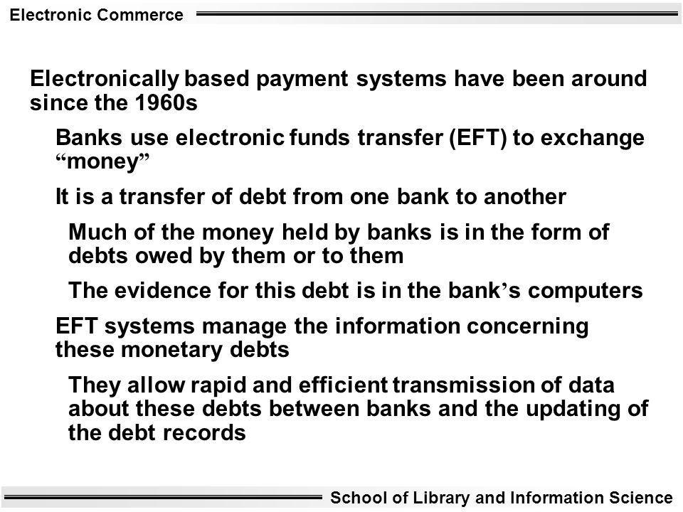 Electronically based payment systems have been around since the 1960s