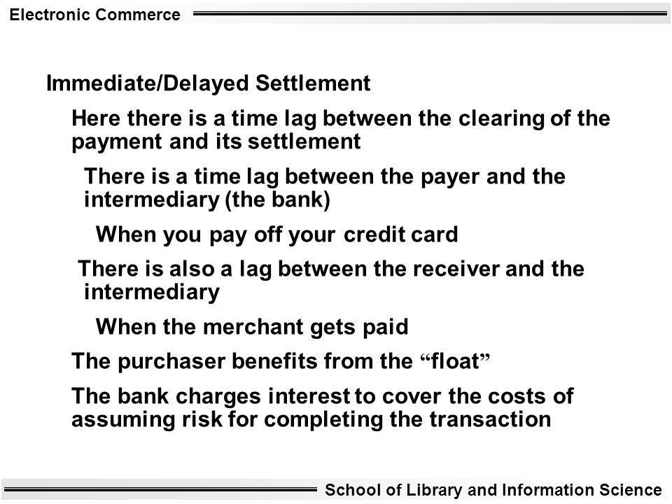 Immediate/Delayed Settlement