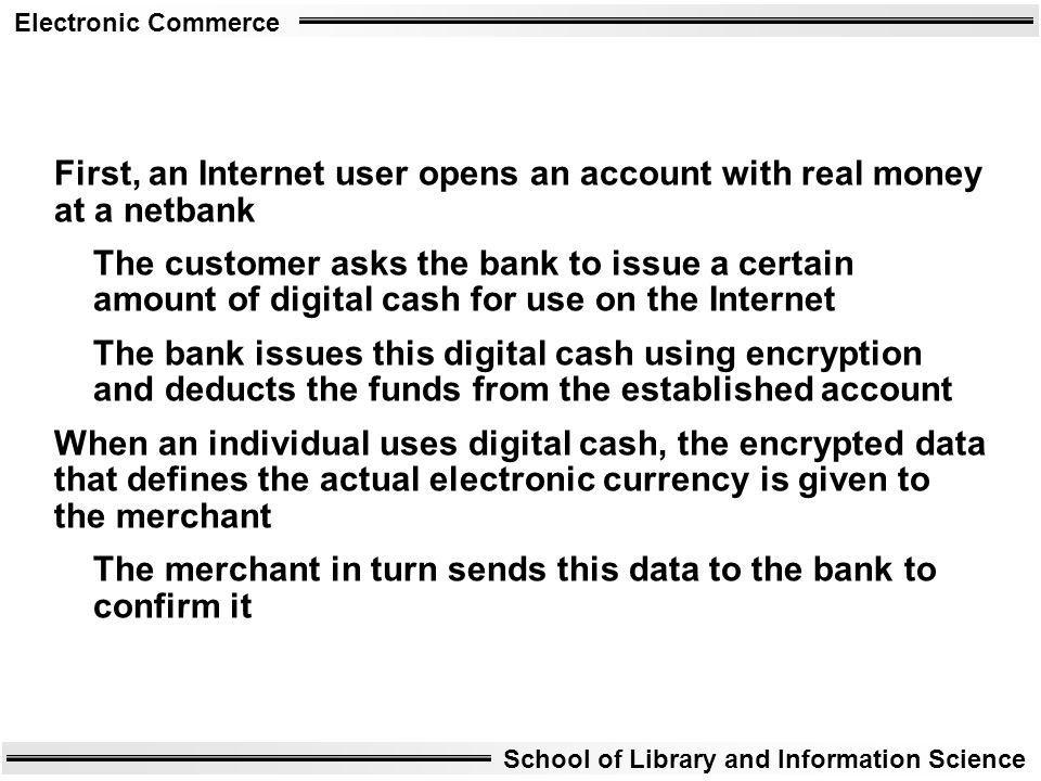 First, an Internet user opens an account with real money at a netbank