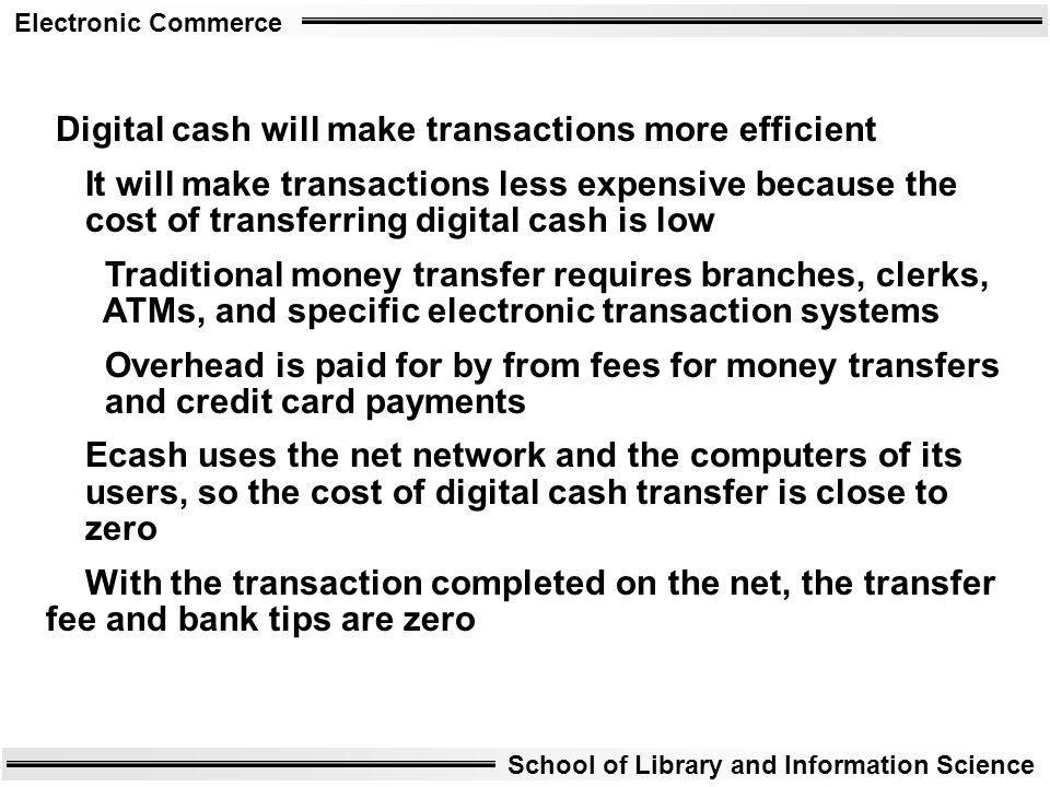 Digital cash will make transactions more efficient
