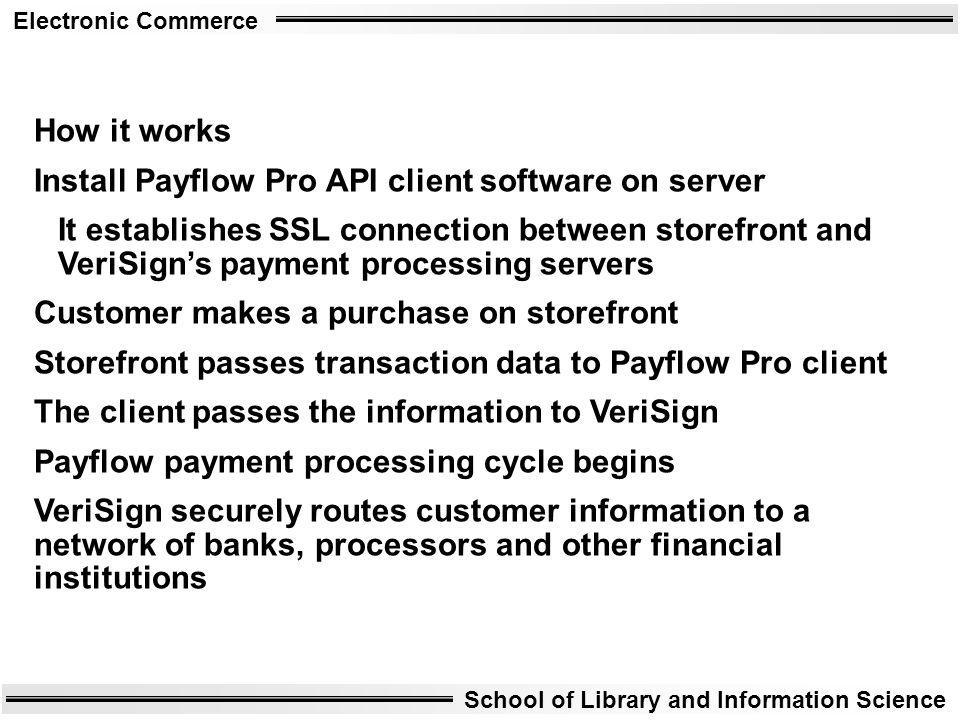 How it works Install Payflow Pro API client software on server.