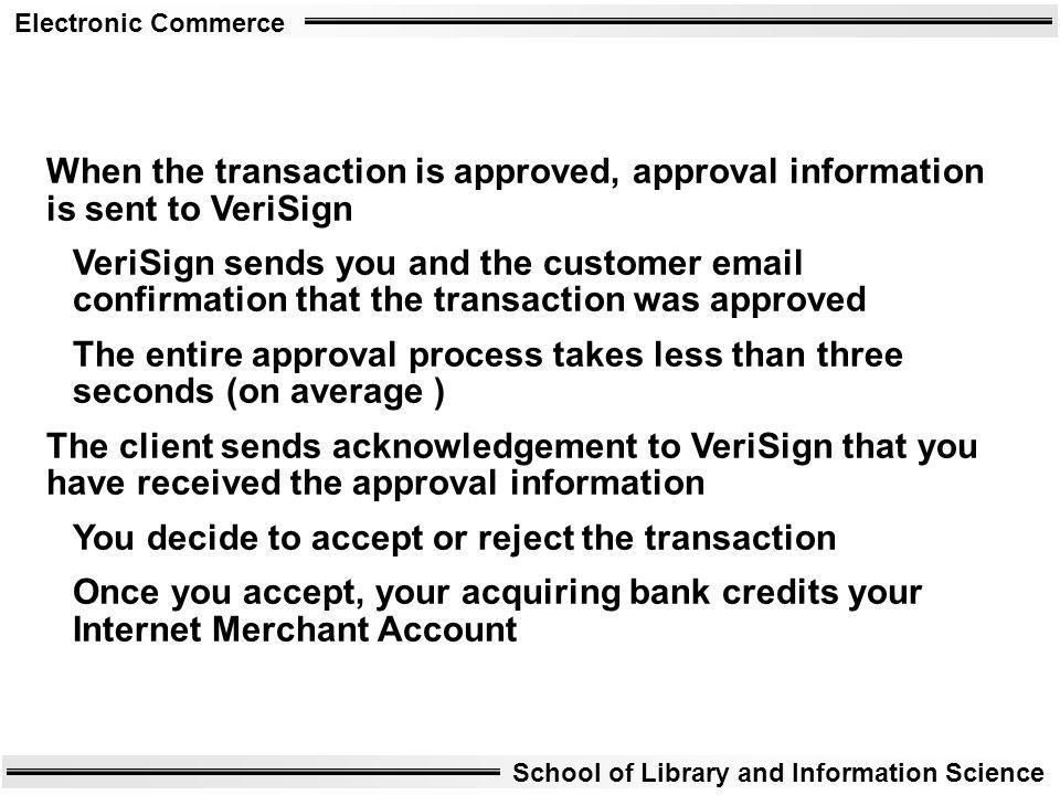 When the transaction is approved, approval information is sent to VeriSign