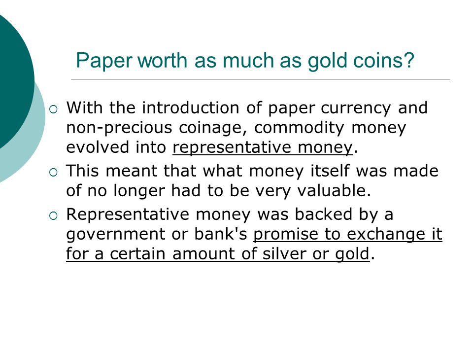 Paper worth as much as gold coins