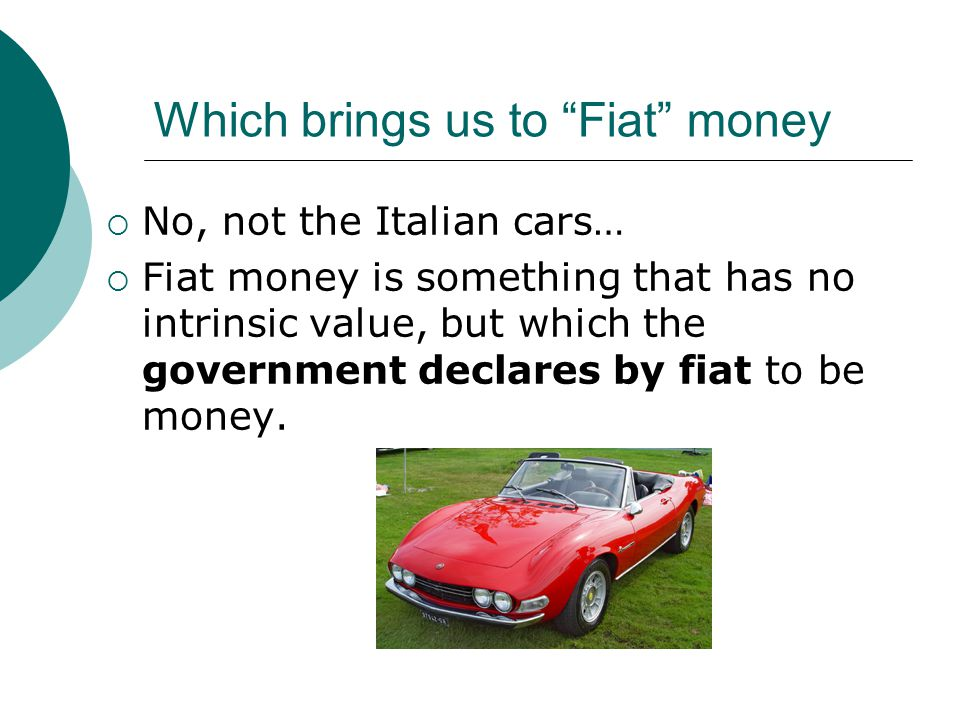 Which brings us to Fiat money