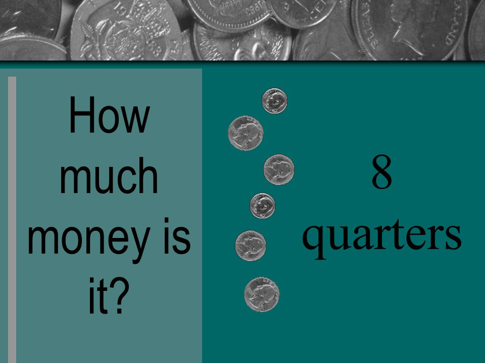 How much money is it 8 quarters
