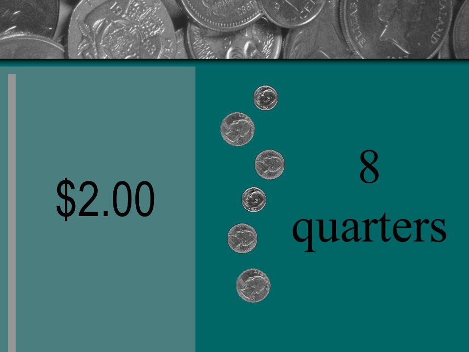 $2.00 8 quarters