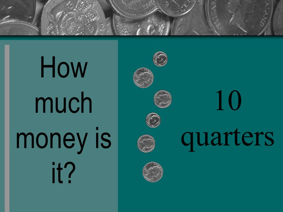 How much money is it 10 quarters