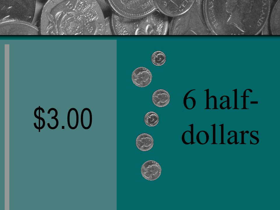 $3.00 6 half- dollars