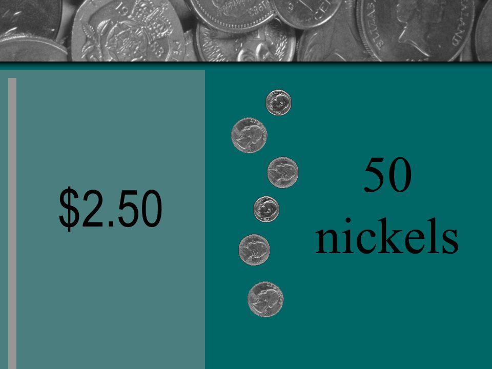 $2.50 50 nickels