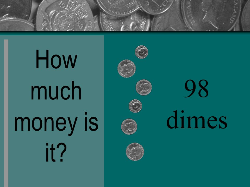 How much money is it 98 dimes