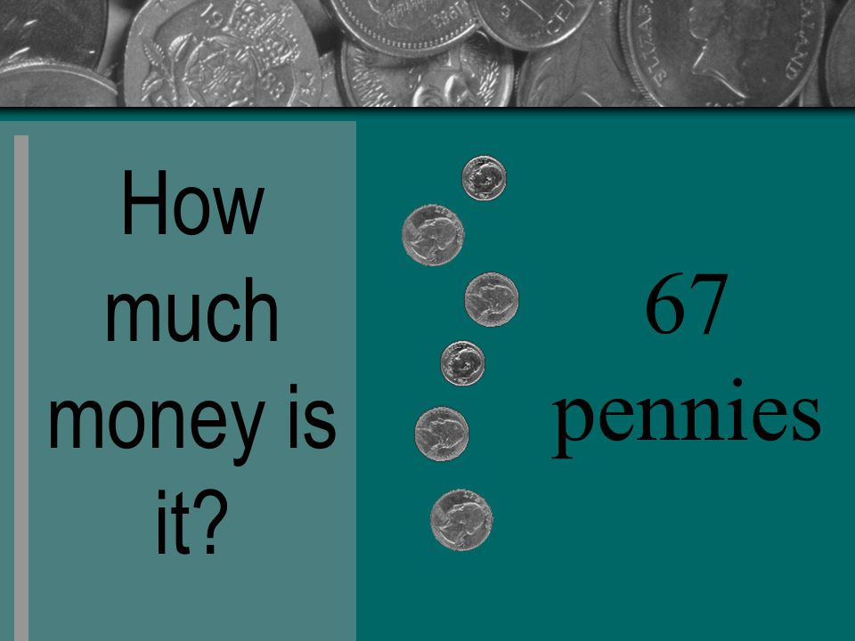 How much money is it 67 pennies