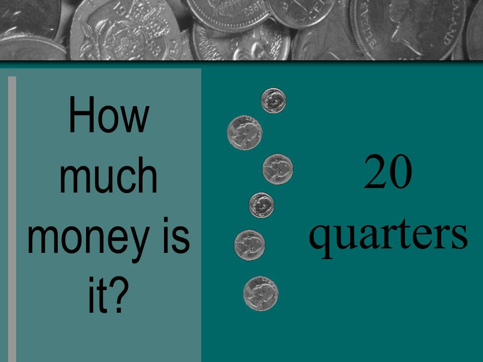 How much money is it 20 quarters