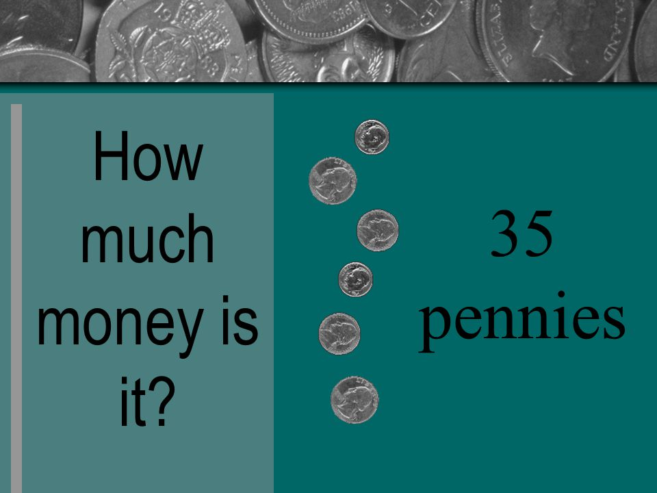 How much money is it 35 pennies