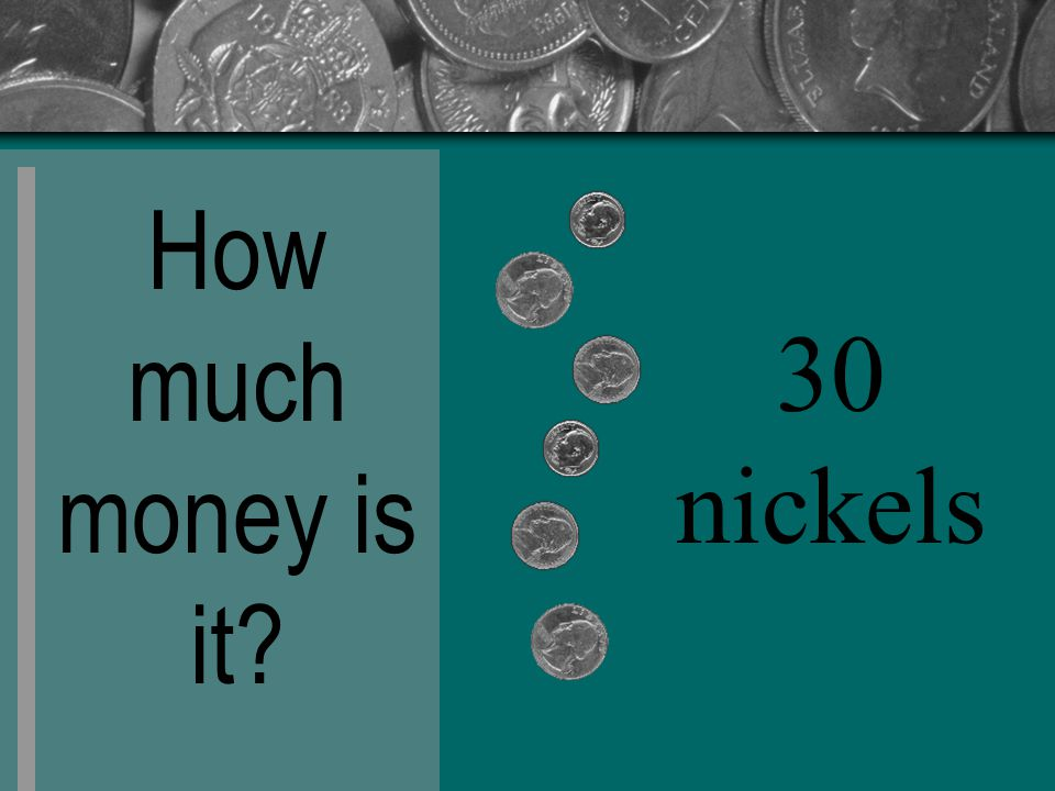 How much money is it 30 nickels