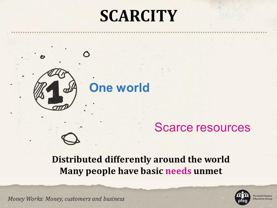 SCARCITY One world Scarce resources