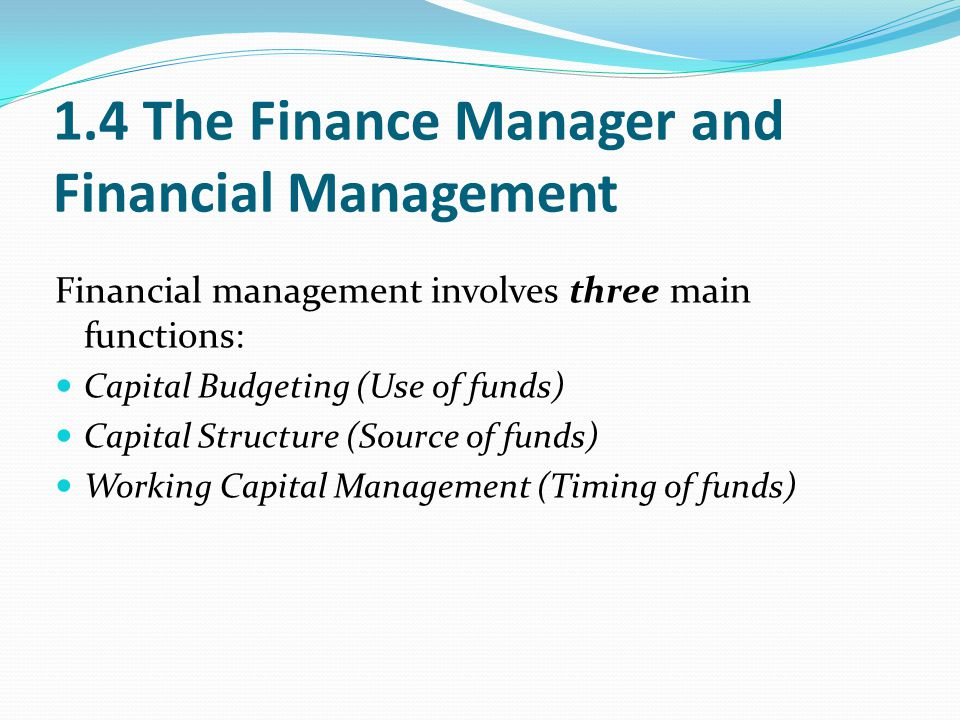1.4 The Finance Manager and Financial Management