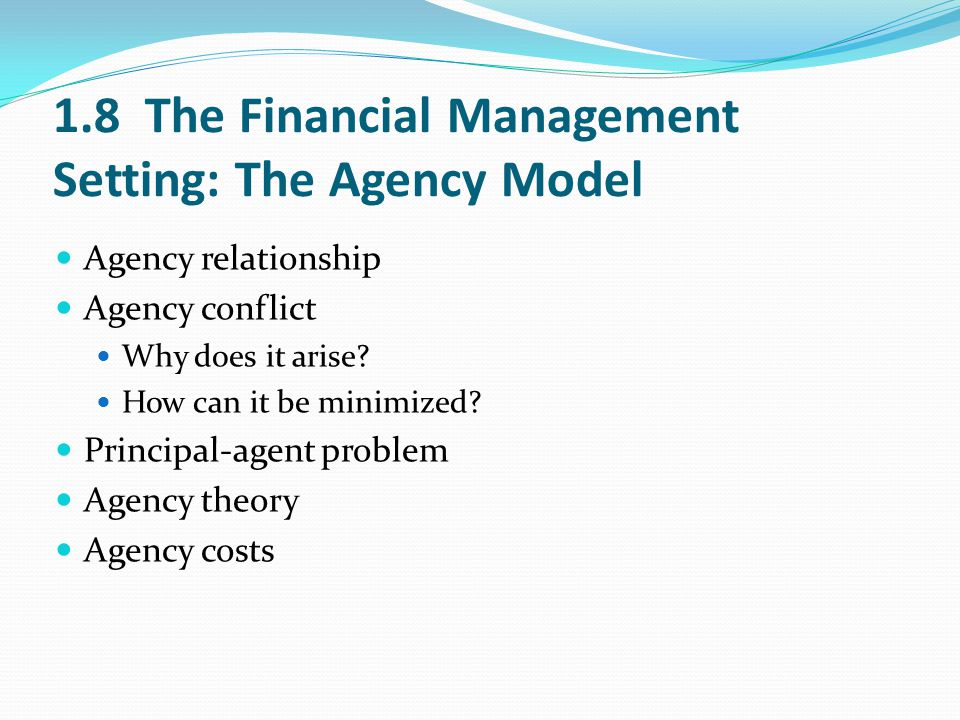 1.8 The Financial Management Setting: The Agency Model