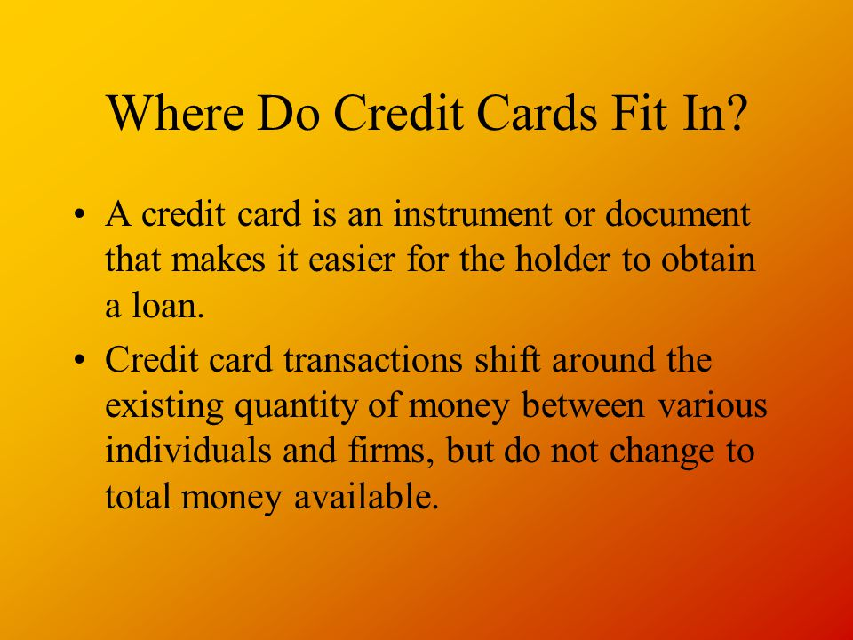 Where Do Credit Cards Fit In