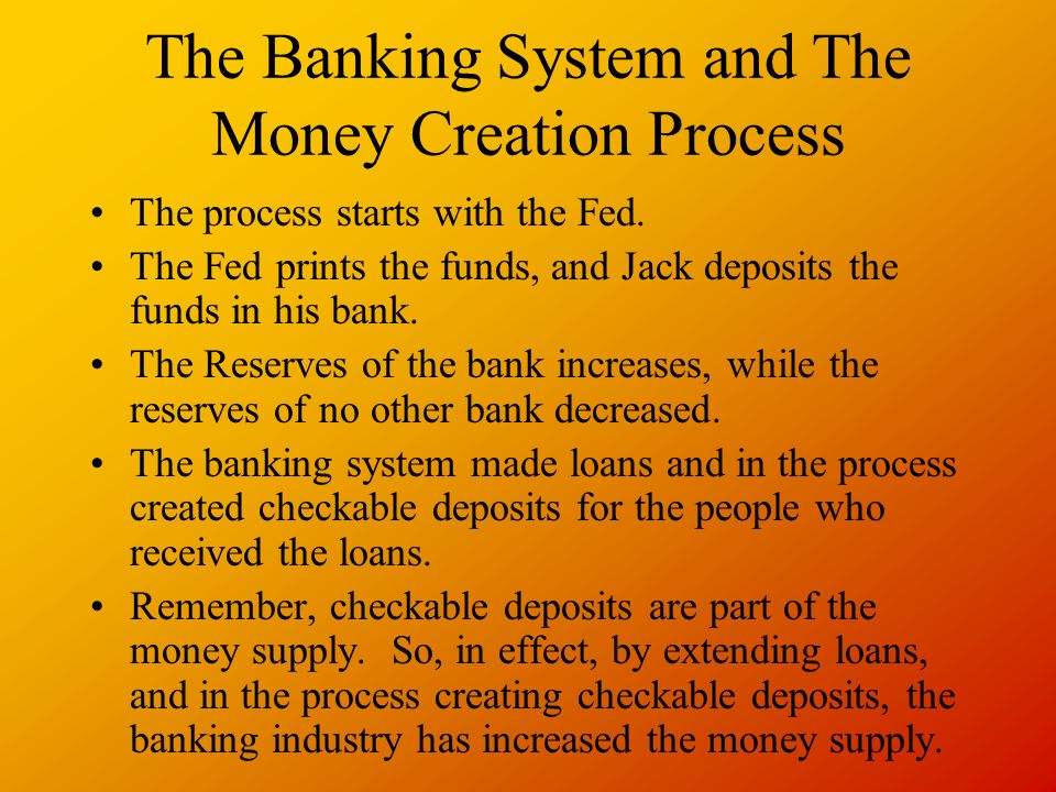 The Banking System and The Money Creation Process