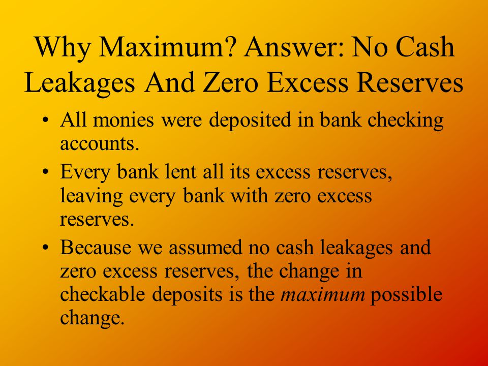 Why Maximum Answer: No Cash Leakages And Zero Excess Reserves