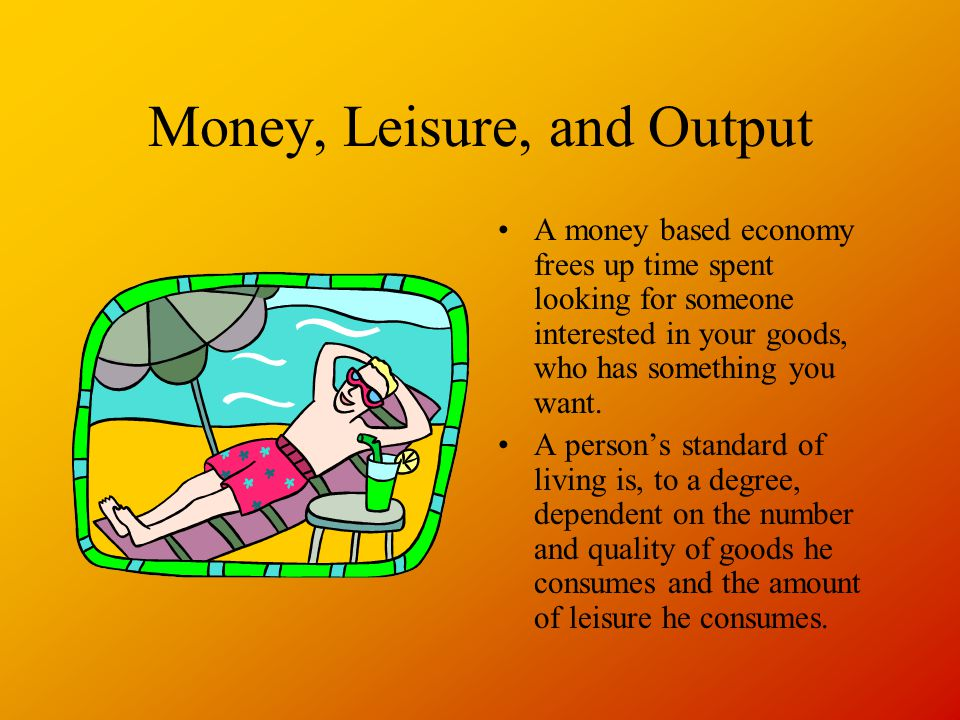 Money, Leisure, and Output