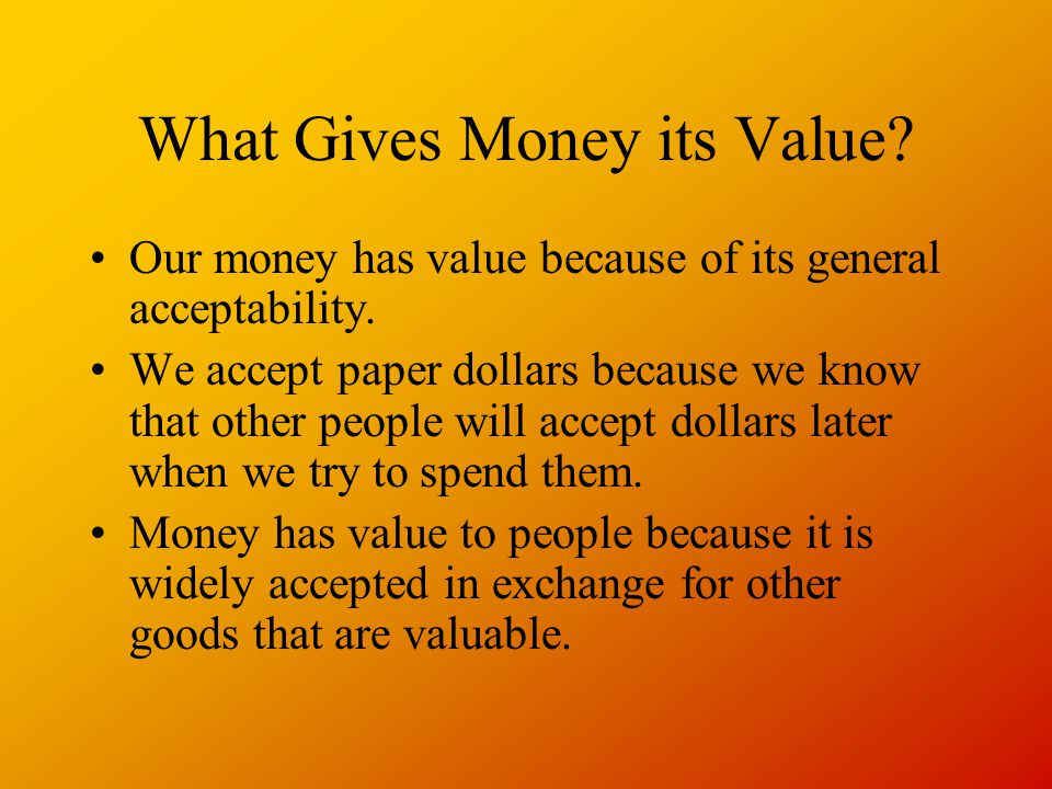 What Gives Money its Value