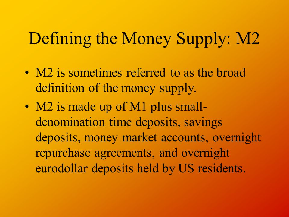 Defining the Money Supply: M2