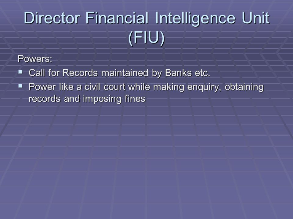 Director Financial Intelligence Unit (FIU)