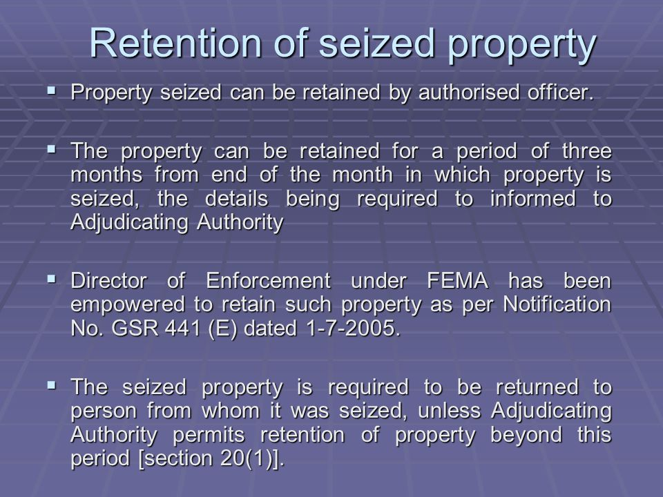 Retention of seized property