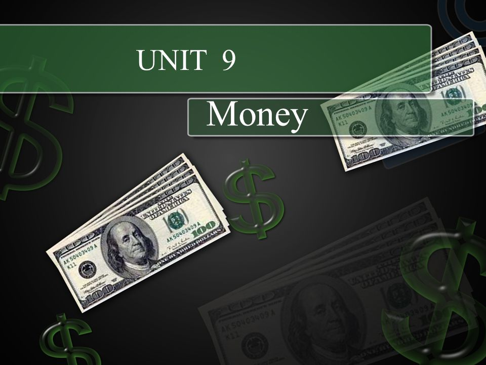 UNIT 9 Money