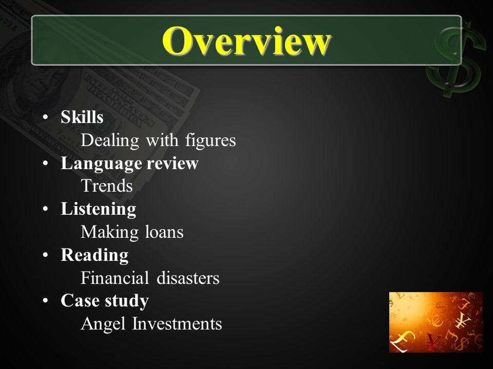 Overview Skills Dealing with figures Language review Trends Listening