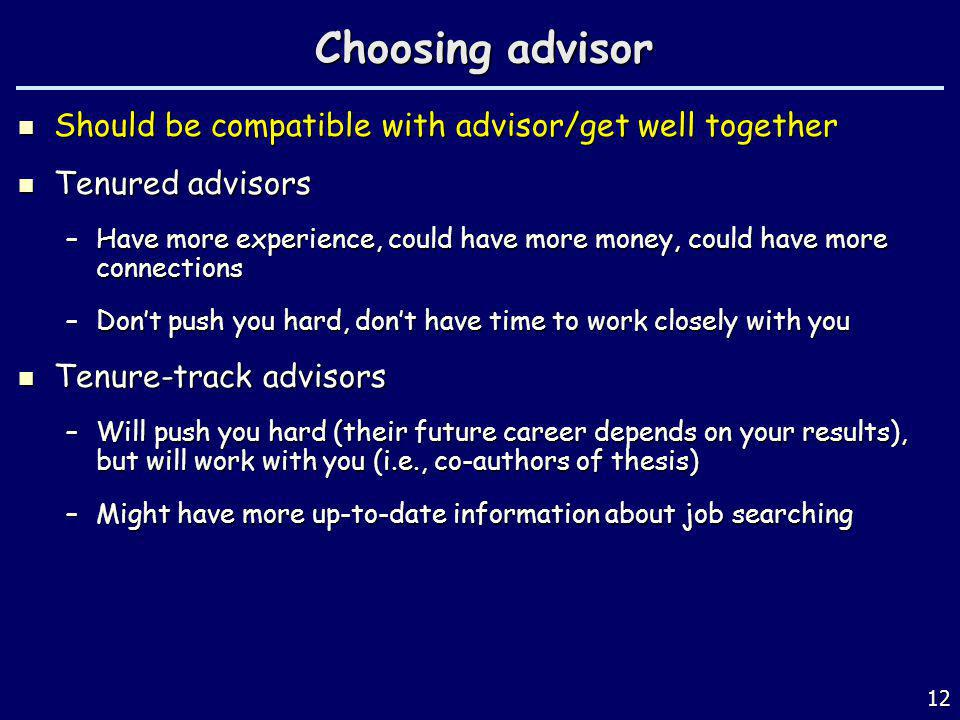 Choosing advisor Should be compatible with advisor/get well together