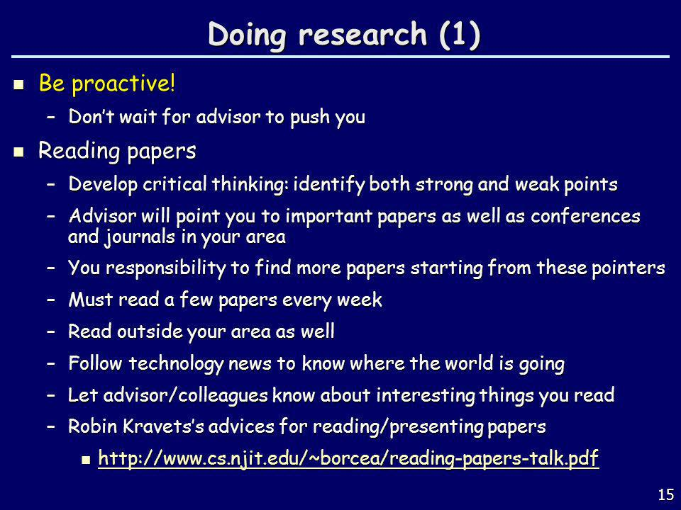 Doing research (1) Be proactive! Reading papers