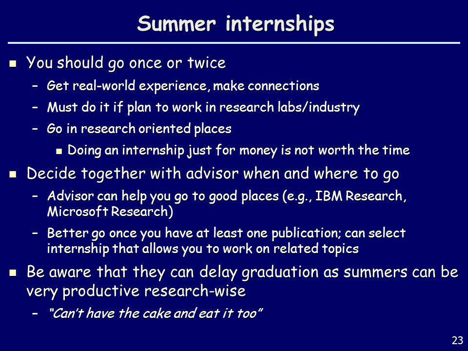 Summer internships You should go once or twice