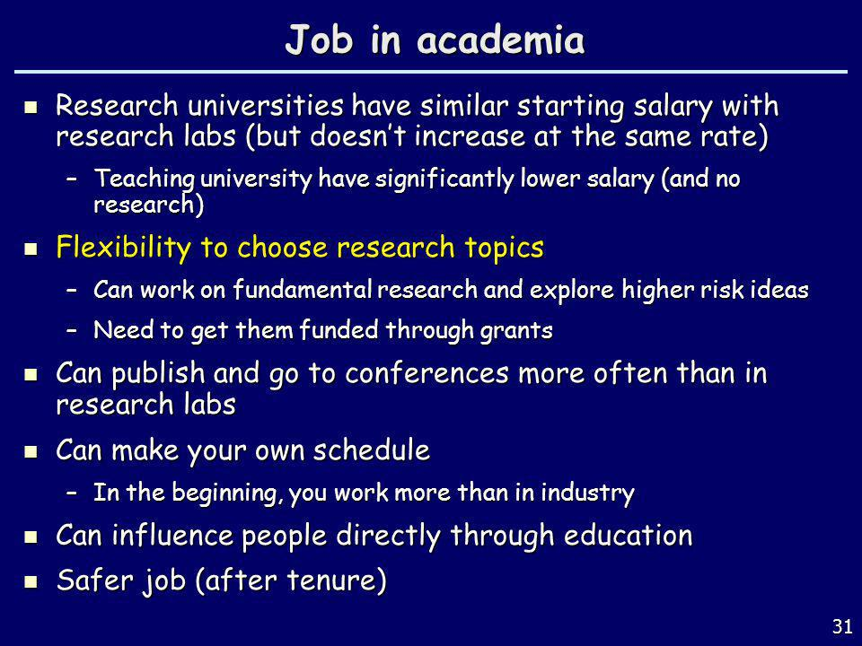 Job in academia Research universities have similar starting salary with research labs (but doesn't increase at the same rate)