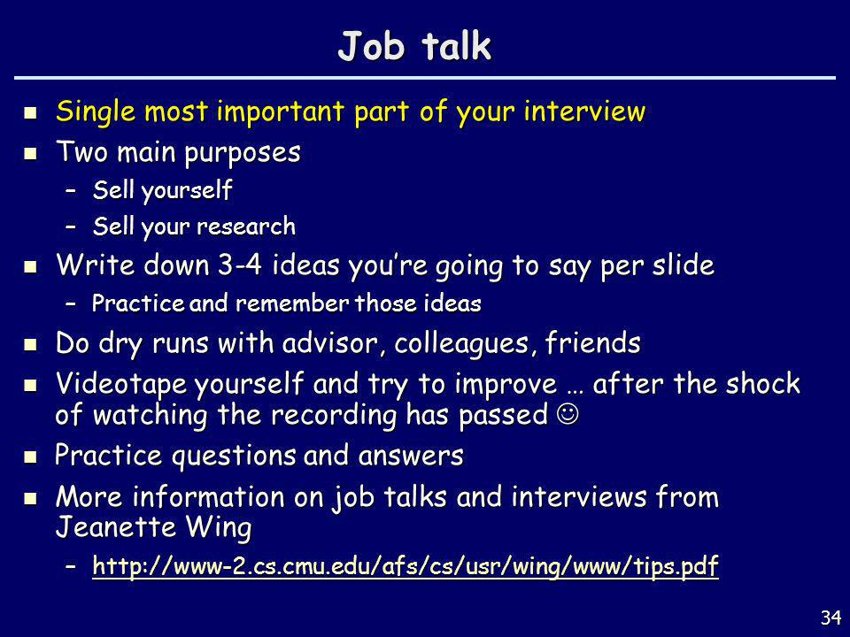 Job talk Single most important part of your interview