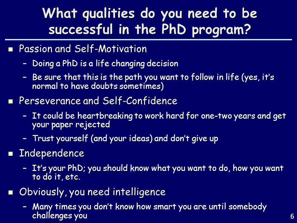 What qualities do you need to be successful in the PhD program