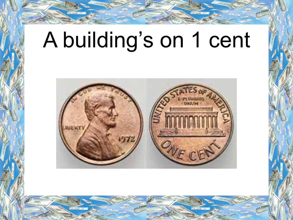 A building's on 1 cent