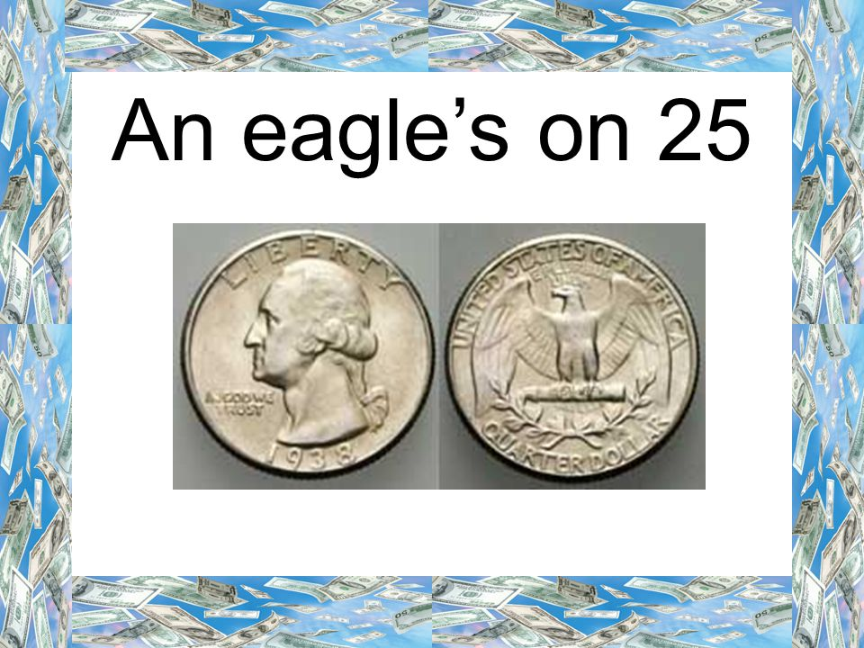 An eagle's on 25