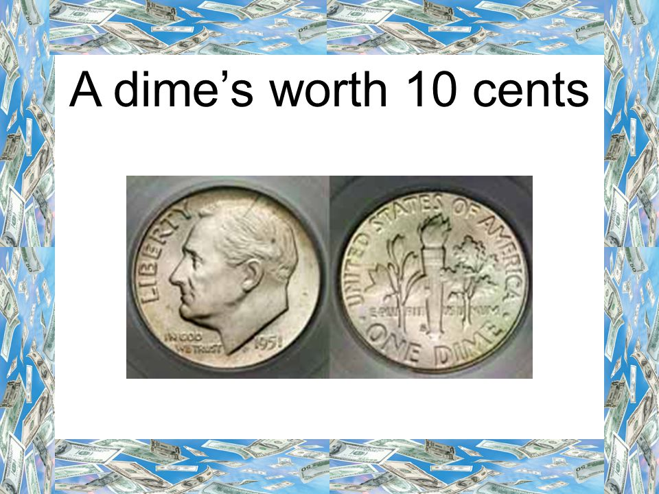 A dime's worth 10 cents