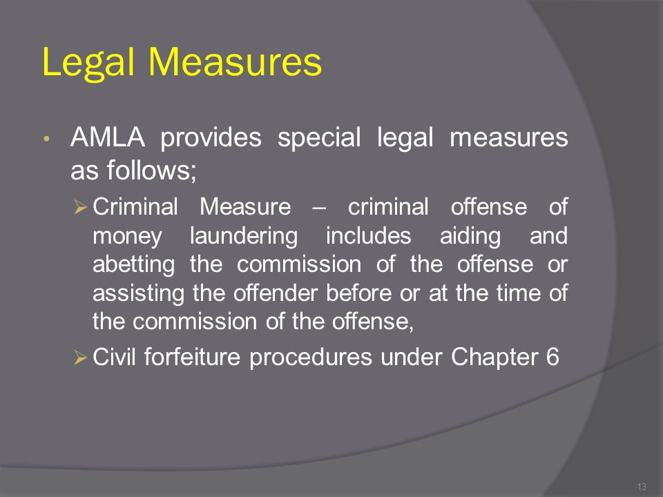 Legal Measures AMLA provides special legal measures as follows;