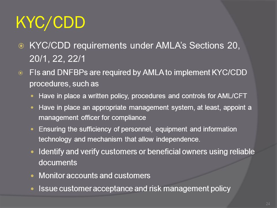 KYC/CDD KYC/CDD requirements under AMLA's Sections 20, 20/1, 22, 22/1